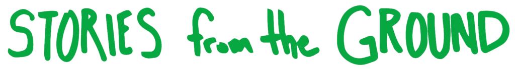 storiesfromthegroundgreen